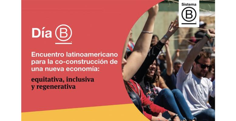Día B Latam 2021: Llega el evento regional que reúne a referentes sobre triple impacto de todo el mundo